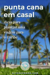 Planejando uma viagem para Punta Cana em casal? Então descubra tudo que você precisa saber sobre esse destino que é um paraíso no Caribe! Dicas de passagens, hospedagem, passeios e mais! #puntacana #caribe #viagem