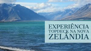 Minha Experiência Topdeck – Viajando pela Nova Zelândia