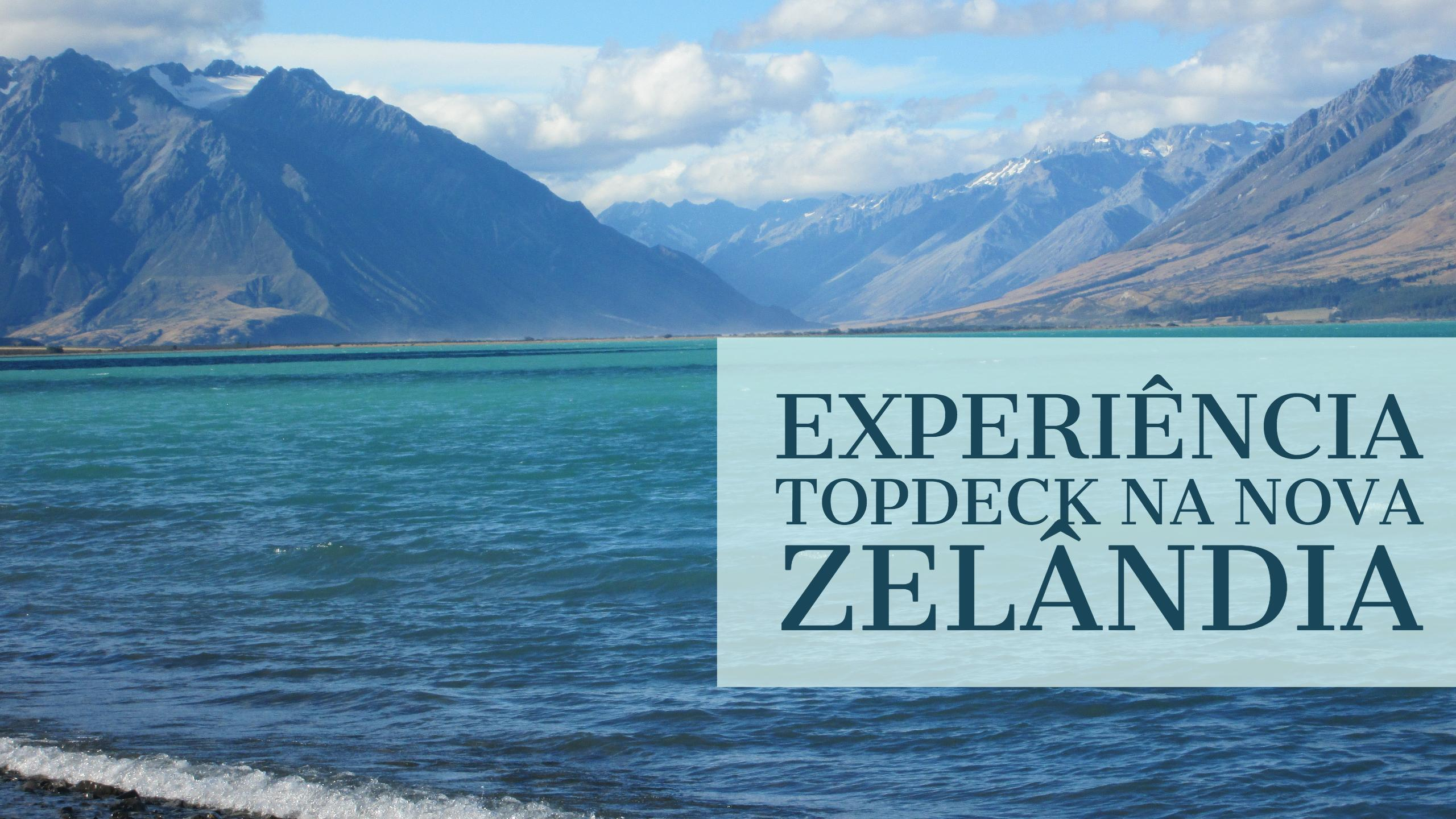 Experiência Topdeck na Nova Zelândia