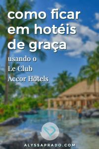 Descubra como se hospedar em hotéis de graça ou pagando quase nada utilizando o programa Le Club Accor Hotels, da rede Accor! #dicadeviagem #hospedagem #viagem #turismo