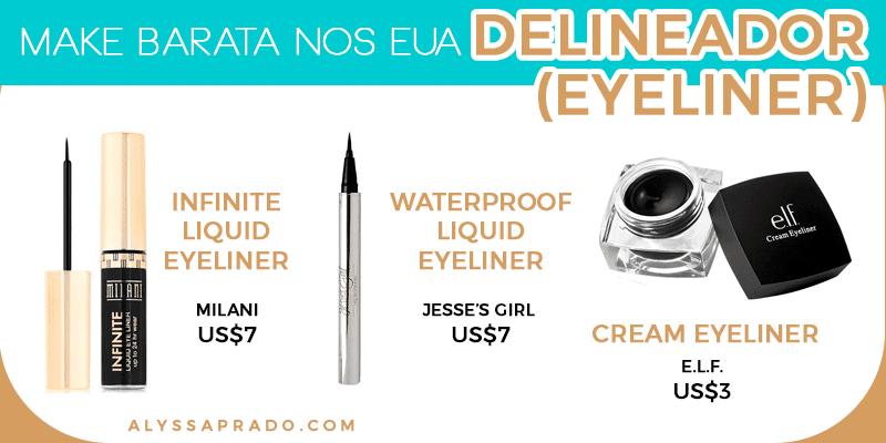 Veja os melhores delineadores baratinhos para montar seu kit de maquiagem nos Estados Unidos sem gastar muito!