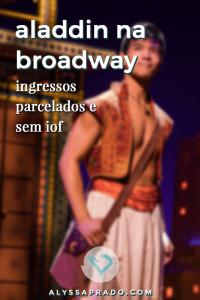 Leia mais sobre o espetáculo do Aladdin na Broadway e compre seus ingressos parcelados e sem iof!