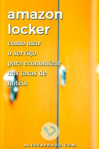 Descubra como usar o serviço Amazon Locker e não pague mais taxas para receber encomendas em hotéis!