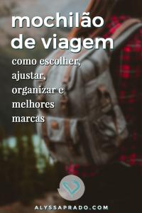 Descubra como escolher o mochilão de viagem ideal para você! Dicas para escolher, ajustar, organizar e melhores marcas! #mochilao #viagem #dicadeviagem