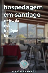Descubra onde se hospedar em Santiago do Chile! Leia resenha completa do Rado Boutique Hostel, um dos melhores hostels da região! #chile #hostel #santiago #dicadeviagem #hospedagem