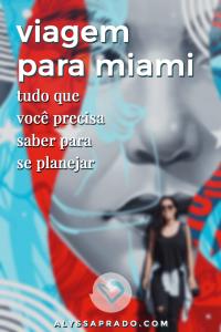 Aprenda a planejar uma viagem para Miami nesse post! Dicas de hospedagem, transporte, passeios, documentação e mais!