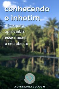 Veja nesse post dicas para visitar o Inhotim! Quando ir, como chegar, roteiro pelo museu e melhores exposições! #minasgerais #inhotim #museu #dicadeviagem #brasil