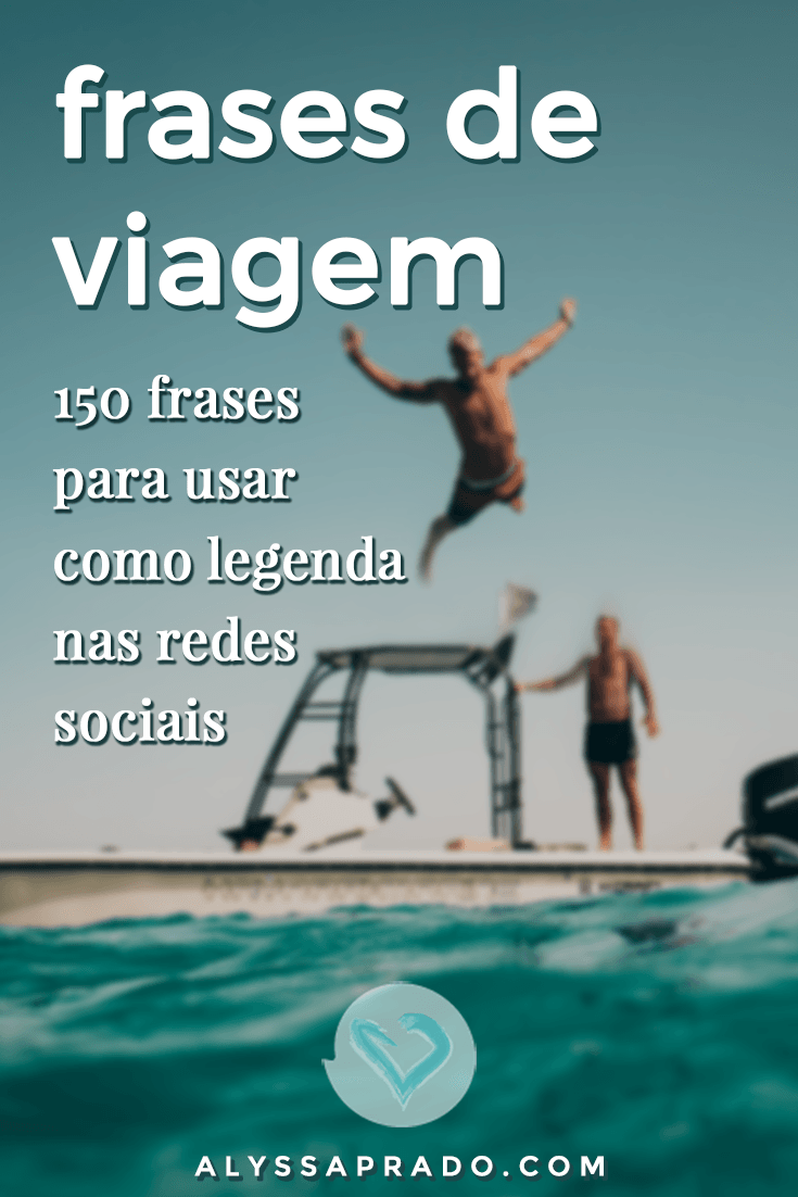 150 Frases De Viagem Para Usar Como Legenda Para As Redes