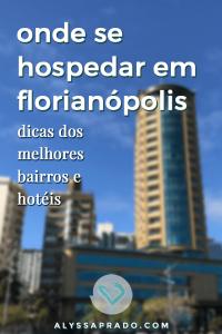 Descubra onde se hospedar em Florianópolis nesse post! Dicas dos melhores bairros, hotéis, pousadas e hostels da ilha! #floripa #florianopolis #brasil #viagem #santacatarina