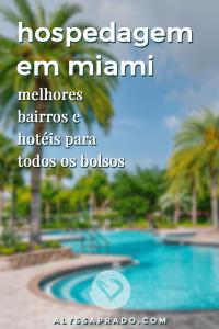 Descubra quais são os melhores bairros e hotéis onde se hospedar em Miami nesse post! Dicas para cada tipo de viajante e para todos os bolsos, com opções de luxo até as mais econômicas.