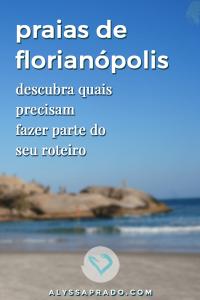 Vai visitar Florianópolis e não sabe quais praias incluir no roteiro? Então veja essa lista com as favoritas dos moradores locais, com dicas de quem conhece tudo sobre a ilha da magia! #florianopolis #floripa #praias #brasil #viagem