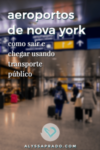 Aprenda como chegar e sair dos principais aeroportos de Nova York usando transporte público! Dicas sobre o JFK, La Guardia e Newark. #aeroporto #novayork #nyc #estadosunidos #economizar #dicadeviagem #viagem #viajarbarato