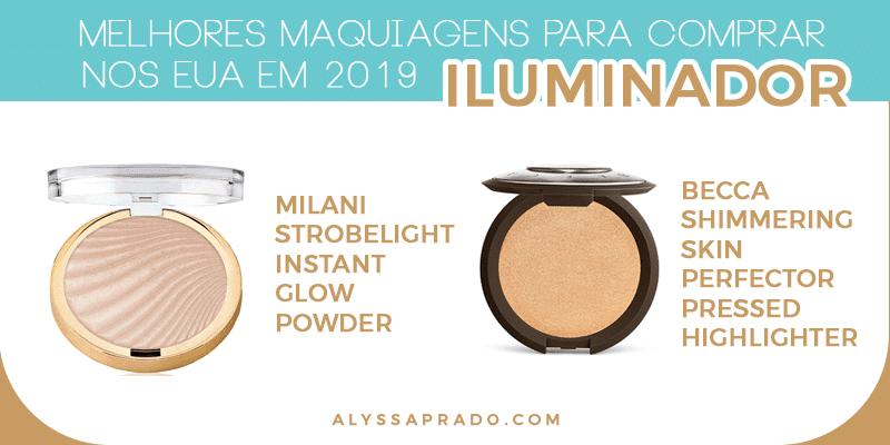 Melhores iluminadores para comprar na sua viagem para os EUA! Descubra as Melhores Maquiagens para comprar nos Estados Unidos em 2019 nesse post! Dicas de base, corretivo, pó, paletas de sombras, batons, pincéis e mais!