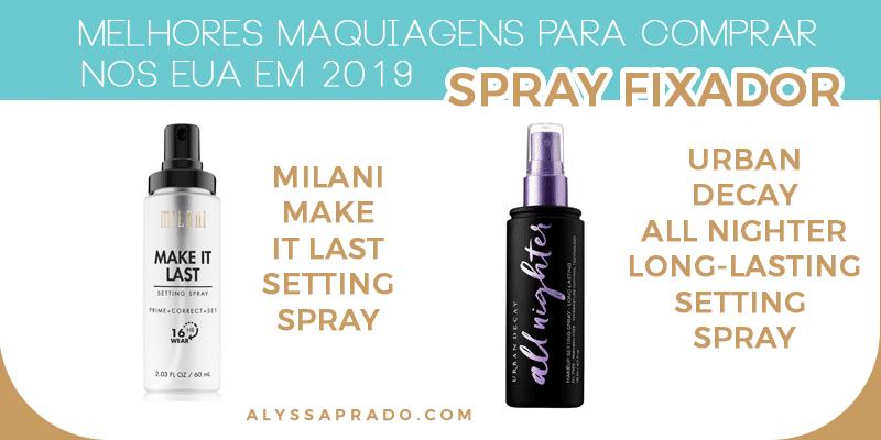 Melhores spray fixadores para comprar na sua viagem aos EUA! Descubra as Melhores Maquiagens para comprar nos Estados Unidos em 2019 nesse post! Dicas de base, pó, corretivo, paletas de sombras, batons, pincéis e mais!