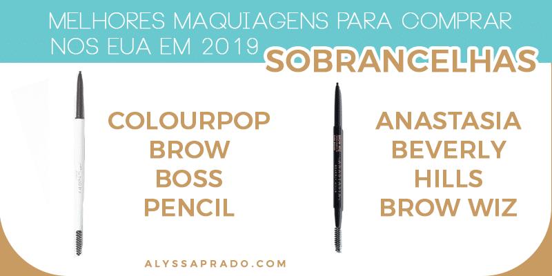Melhores lápis para sobrancelhas para comprar na sua viagem para os EUA! Descubra as Melhores Maquiagens para comprar nos Estados Unidos em 2019 nesse post! Dicas de base, corretivos, pós, paletas de sombras, batons, pincéis e mais!