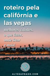 Aprenda a montar um roteiro pela Califórnia e Las Vegas nesse post! Dicas das melhores cidades para conhecer, onde parar, o que fazer, onde ficar e muito mais! #california #lasvegas #losangeles #sandiego #sanfrancisco #roadtrip #viagemdecarro #estadosunidos #viagem