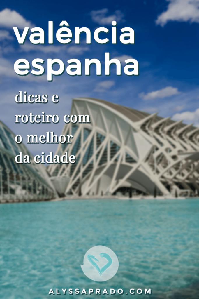 Descubra o que fazer em Valência, na Espanha, nesse post! Dicas das melhores atrações, como aproveitar a cidade e roteiro de 2 dias! #valencia #espanha #europa #viagem #roteiro