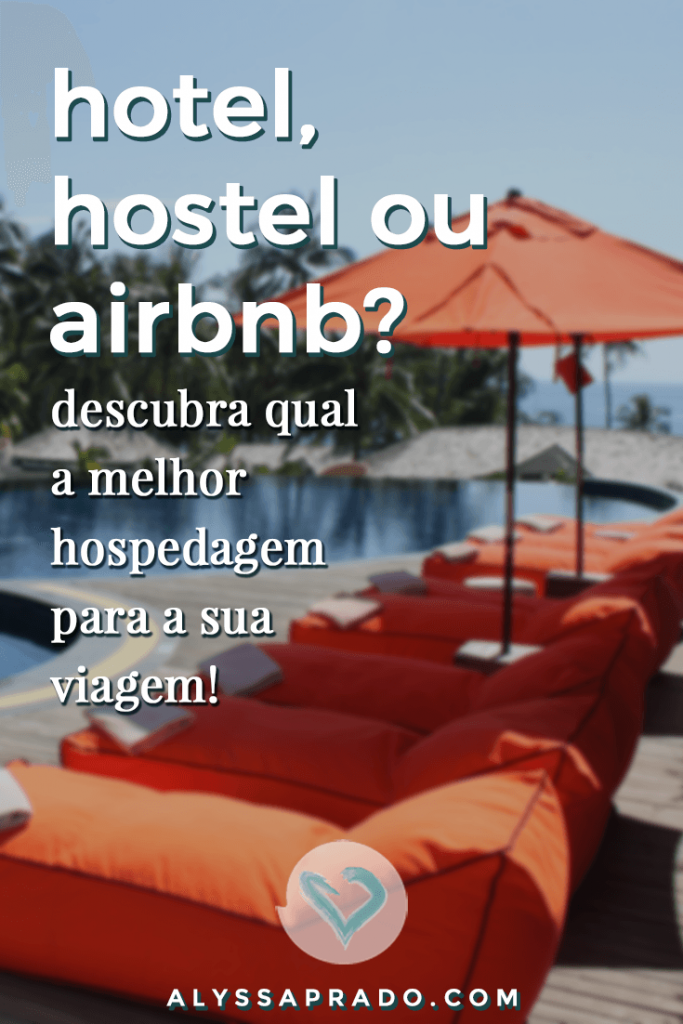 Descubra qual a melhor opção de hospedagem para a sua viagem! Veja as vantagens e desvantagens de hotéis, hostels e apartamentos no airbnb, e descubra qual combina melhor com a sua próxima aventura! #viagem #hospedagem #hotel #hostel #airbnb #dicadeviagem