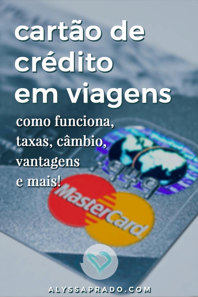 Aprenda como usar o seu cartão de crédito em viagens! Entenda como funcionam as taxas, o câmbio, quais as vantagens desse meio de pagamento e mais nesse post! #dinheiro #finanças #viagem #dicasdeviagem #orçamento